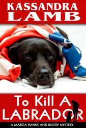 amazon bargain ebooks To Kill A Labrador, A Marcia Banks and Buddy Mystery Cozy Mystery by Kassandra Lamb