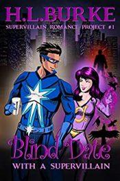 bargain ebooks Blind Date with a Supervillain: Supervillain Romance Project Superhero Romantic Fantasy by H. L. Burke