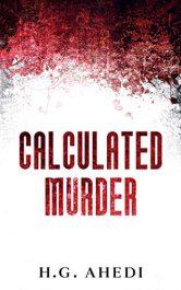bargain ebooks Calculated Murder Mystery by H.G. Ahedi