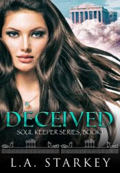 bargain ebooks Deceived Young Adult/Teen Paranormal Urban Fantasy by L.A. Starkey