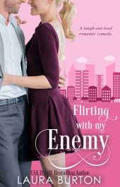bargain ebooks Flirting with my Enemy Romantic Comedy by Laura Burton