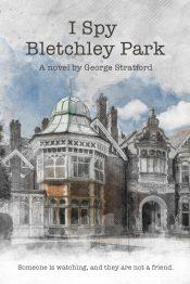 bargain ebooks I Spy Bletchley Park Historical Thriller by George Stratford