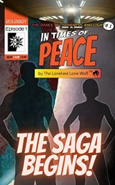 amazon bargain ebooks In Times of Peace: Dance of Darkness & Light Episode 1 Young Adult/Teen by The Loneliest Lone Wolf