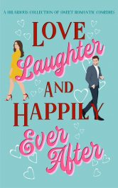 bargain ebooks Love, Laughter & Happily Ever After Romantic Comedy by Ellie Hall et al