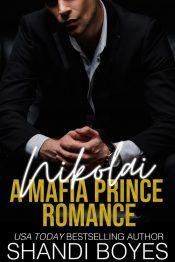 bargain ebooks Nikolai: A Russian Mafia Prince Romance by Shandi Boyes