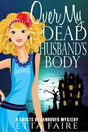 bargain ebooks Over My Dead Husband's Body Cozy Mystery by Etta Faire
