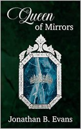 amazon bargain ebooks Queen of Mirrors Young Adult/Teen by Jonathan B. Evans