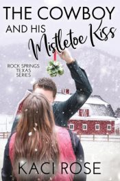 bargain ebooks The Cowboy and His Mistletoe Kiss Contemporary Western Romance by Kaci Rose