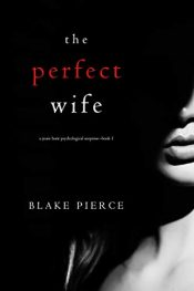 amazon bargain ebooks The Perfect Wife Psychological Suspense Thriller by Blake Pierce