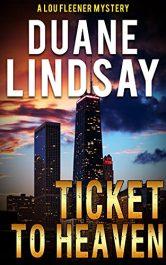 bargain ebooks Ticket to Heaven: A Lou Fleener Mystery (Lou Fleener Mysteries Book 5 Mystery by Duane Lindsay