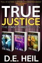bargain ebooks True Justice: The First Three Novels Suspense Thriller by D.E. Heil