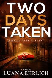 bargain ebooks Two Days Taken: A Mylas Grey Mystery Christian Mystery by Luana Ehrlich