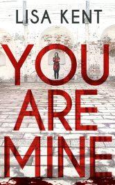bargain ebooks You Are Mine Psychological Thriller by Lisa Kent