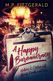 bargain ebooks A Happy Bureaucracy Post-Apocalyptic Parody by M.P. Fitzgerald
