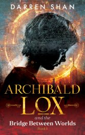 bargain ebooks Archibald Lox and the Bridge Between Worlds Young Adult/Teen Fantasy by Darren Shan