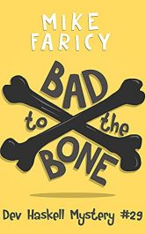 bargain ebooks Bad to the Bone (Dev Haskell Private Investigator Book 29) Mystery by Mike Faricy