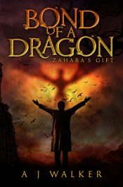 bargain ebooks Bond of a Dragon Young Adult/Teen Fantasy Adventure by A J Walker