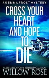amazon bargain ebooks Cross Your Heart and Hope to Die Mystery by Willow Rose