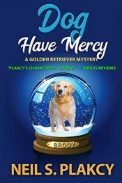 bargain ebooks Dog Have Mercy (Cozy Dog Mystery): Golden Retriever Mystery #6 Cozy Dog Mystery by Neil S. Plakcy