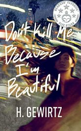 bargain ebooks Don't Kill Me Because I'm Beautiful Mystery Thriller by H. Gewirtz