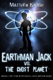 amazon bargain ebooks Earthman Jack vs. The Ghost Planet Young Adult/Teen by Matthew Kadish