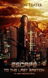 bargain ebooks Escape to the Last Bastion Post-Apocalyptic SciFi Horror by Rhiannon Frater