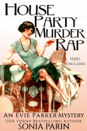 bargain ebooks House Party Murder Rap: 1920s Historical Cozy Mystery (An Evie Parker Mystery Book 1) Historical Mystery by Sonia Parin
