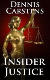 amazon bargain ebooks Insider Justice Thriller by Dennis Carstens
