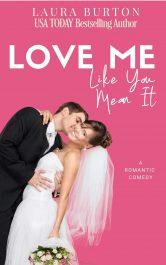 bargain ebooks Love Me Like You Mean It Romantic Comedy by Laura Burton