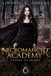 bargain ebooks Necromancer Academy: Book 1 Young Adult/Teen Horror by Lindsey R. Loucks