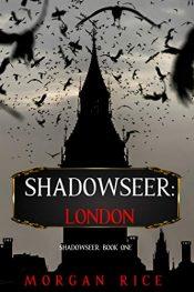 amazon bargain ebooks Shadowseer: London Young Adult/Teen Fantasy by Morgan Rice