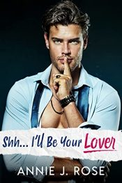 bargain ebooks Shh... I'll Be Your Lover Contemporary Romance by Annie J. Rose