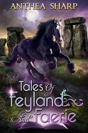 amazon bargain ebooks Tales of Feyland and Faerie Coming Of Age Fantasy Adventure by Anthea Sharp
