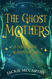 bargain ebooks The Ghost Mothers Magic Realism Fantasy by Jackie McCarthy