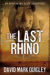 bargain ebooks The Last Rhino African Wildlife Adventure by David Mark Quigley