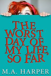 bargain ebooks The Worst Day Of My Life, So Far Mystery by M.A. Harper
