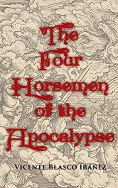 amazon bargain ebooks The Four Horsemen of the Apocalypse Classic Historical Fiction by Vicente Blasco Ibáñez