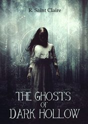 amazon bargain ebooks The Ghosts of Dark Hollow Young Adult/Teen Horror by R. Saint Claire