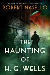 amazon bargain ebooks The Haunting of H. G. Wells Historical Fiction by Robert Masello
