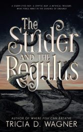 bargain ebooks The Strider and the Regulus Young Adult/Teen Action Adventure by Tricia D. Wagner
