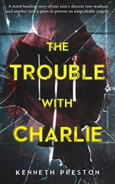 amazon bargain ebooks The Trouble With Charlie Young Adult/Teen Thriller by Kenneth Preston