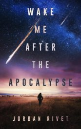 bargain ebooks Wake Me After the Apocalypse Young Adult/Teen Post-Apocalyptic Adventure by Jordan Rivet