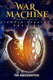 bargain ebooks War Machine (Temple Theater) Steampunk SciFi by Tim Niederriter