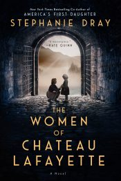 amazon bargain ebooks The Women of Chateau Lafayette Historical Fiction by Stephanie Dray