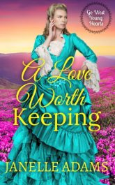 bargain ebooks A Love Worth Keeping Clean Western Historical Romance by Janelle Adams