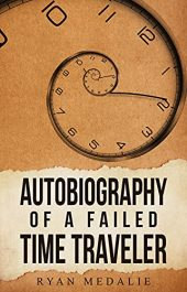 amazon bargain ebooks Autobiography of a Failed Time Traveler Time Travel Science Fiction by Ryan Medalie