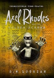 bargain ebooks Axel Rhodes and the Golden Scarab Young Adult/Teen Time-Travel Historical Adventure by S.W. Lothian