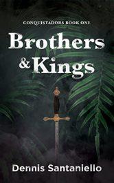 bargain ebooks Brothers & Kings Historical Adventure by Dennis Santaniello