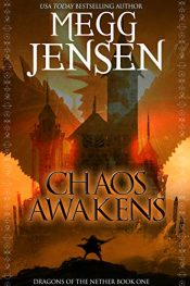 bargain ebooks Chaos Awakens (Dragons of the Nether Book 1) Epic Fantasy by Megg Jensen