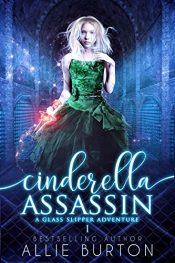 bargain ebooks Cinderella Assassin Young Adult/Teen Fantasy Adventure by Allie Burton
